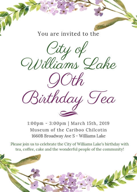 The Museum Would Like To Invite Community And Folks At Goat Attend City Of Williams Lake 90th Birthday Tea